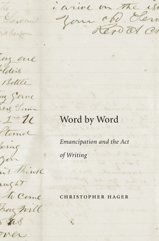 Cover image for Word by Word: Emancipation and the Act of Writing