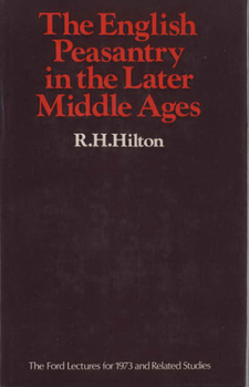 Cover image for The English peasantry in the later Middle Ages: the Ford lectures for 1973 and related studies