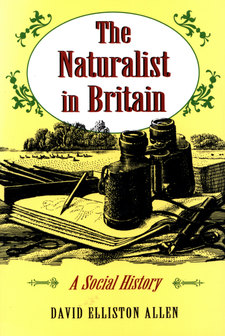 Cover image for The naturalist in Britain: a social history