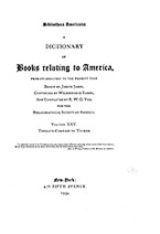 Cover image for Bibliotheca Americana: a dictionary of books relating to America, from its discovery to the present time, Vol. 25