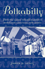 Cover image for Polkabilly: how the Goose Island Ramblers redefined American folk music