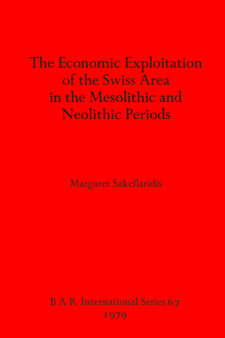 Cover image for The Economic Exploitation of the Swiss Area in the Mesolithic and Neolithic Periods