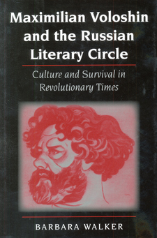 Cover image for Maximilian Voloshin and the Russian literary circle: culture and survival in revolutionary times