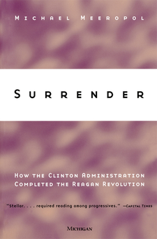 Cover image for Surrender: How the Clinton Administration Completed the Reagan Revolution