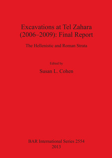 Cover image for Excavations at Tel Zahara (2006–2009): Final Report: The Hellenistic and Roman Strata