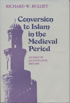 Cover image for Conversion to Islam in the medieval period: an essay in quantitative history