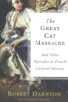 Cover image for The great cat massacre and other episodes in French cultural history