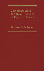 Cover image for Customary aids and royal finance in Capetian France: the marriage aid of Philip the Fair
