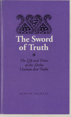 Cover image for The sword of truth: the life and times of the Shehu Usuman dan Fodio