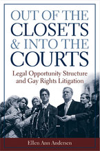 Cover image for Out of the Closets and into the Courts: Legal Opportunity Structure and Gay Rights Litigation