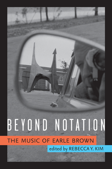 Cover image for Beyond Notation: The Music of Earle Brown