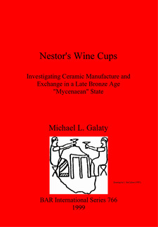 "Cover image for Nestor's Wine Cups: Investigating Ceramic Manufacture and Exchange in a Late Bronze Age ""Mycenaean"" State"