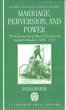 Cover image for Marriage, perversion, and power: the construction of moral discourse in Southern Rhodesia, 1894-1930