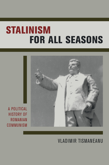 Cover image for Stalinism for all seasons: a political history of Romanian communism