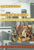 Cover image for Modernism and nation building: Turkish architectural culture in the early republic