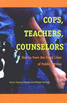 Cover image for Cops, Teachers, Counselors: Stories from the Front Lines of Public Service