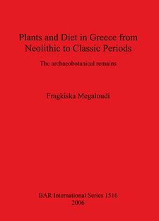 Cover image for Plants and Diet in Greece from Neolithic to Classic Periods: The archaeobotanical remains