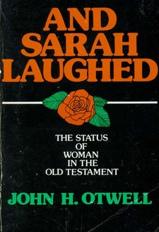 Cover for And Sarah laughed: the status of woman in the Old Testament