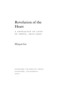 Cover image for Revolution of the heart: a genealogy of love in China, 1900-1950