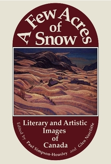 Cover image for A few acres of snow: literary and artistic images of Canada