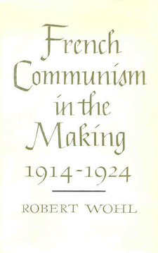 Cover image for French communism in the making, 1914-1924