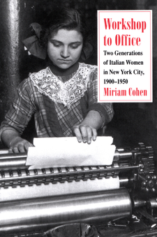 Cover image for Workshop to office: two generations of Italian women in New York City, 1900-1950