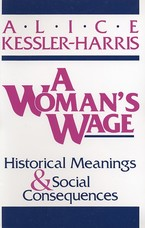 Cover image for A woman's wage: historical meanings and social consequences