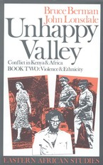 Cover image for Unhappy valley: conflict in Kenya and Africa, Book Two: Violence and Ethnicity, Vol. 2