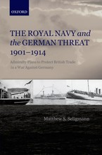 Cover image for The Royal Navy and the German threat, 1901-1914: admiralty plans to protect British trade in a war against Germany