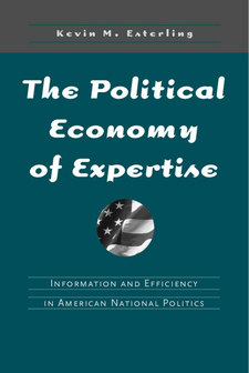 Cover image for The Political Economy of Expertise: Information and Efficiency in American National Politics