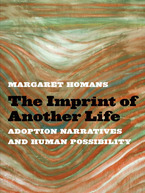 Cover image for The Imprint of Another Life: Adoption Narratives and Human Possibility