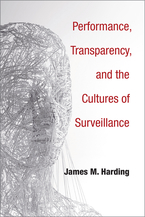 Cover image for Performance, Transparency, and the Cultures of Surveillance