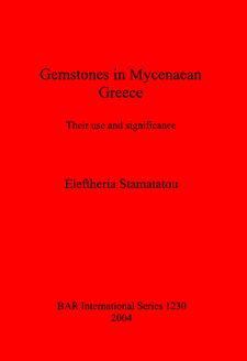 Cover image for Gemstones in Mycenaean Greece: Their use and significance