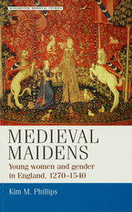 Cover image for Medieval maidens: young women and gender in England, 1270-1540