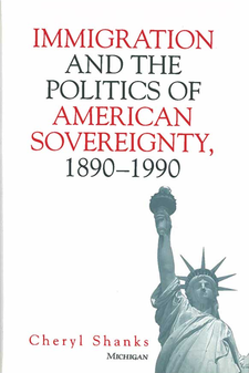 Cover image for Immigration and the Politics of American Sovereignty, 1890-1990