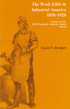 Cover image for The work ethic in industrial America, 1850-1920
