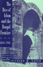 Cover image for The rise of Islam and the Bengal frontier, 1204-1760