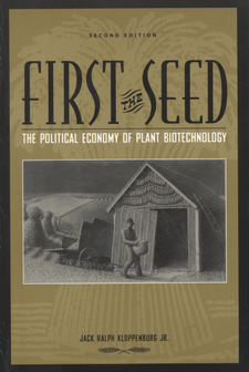 Cover image for First the seed: the political economy of plant biotechnology, 1492-2000