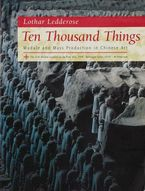 Cover image for Ten Thousand Things: Module and Mass Production in Chinese Art