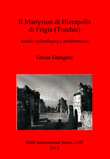Cover image for Il Martyrion di Hierapolis di Frigia (Turchia): Analisi archeologica e architettonica