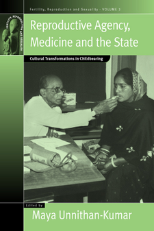 Cover image for Reproductive agency, medicine and the state: cultural transformations in childbearing
