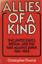 Cover image for Allies of a kind: the United States, Britain, and the war against Japan, 1941-1945