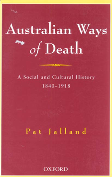 Cover image for Australian ways of death: a social and cultural history, 1840-1918