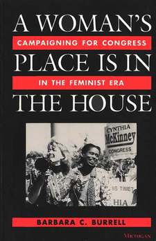 Cover image for A Woman's Place Is in the House: Campaigning for Congress in the Feminist Era