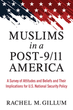 Cover image for Muslims in a Post-9/11 America: A Survey of Attitudes and Beliefs and Their Implications for U.S. National Security Policy