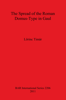 Cover image for The Spread of the Roman Domus-Type in Gaul