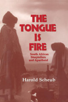 Cover image for The tongue is fire: South Africa storytellers and apartheid