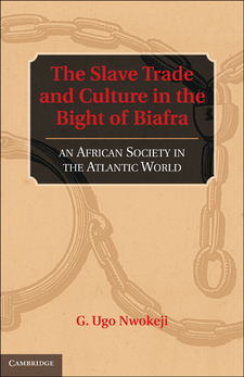 Cover image for The slave trade and culture in the Bight of Biafra: an African society in the Atlantic world