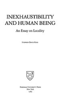 Cover image for Inexhaustibility and human being: an essay on locality