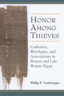 Cover image for Honor Among Thieves: Craftsmen, Merchants, and Associations in Roman and Late Roman Egypt
